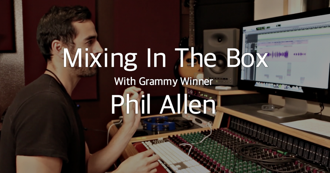 Mixing in the box with Phil Allen