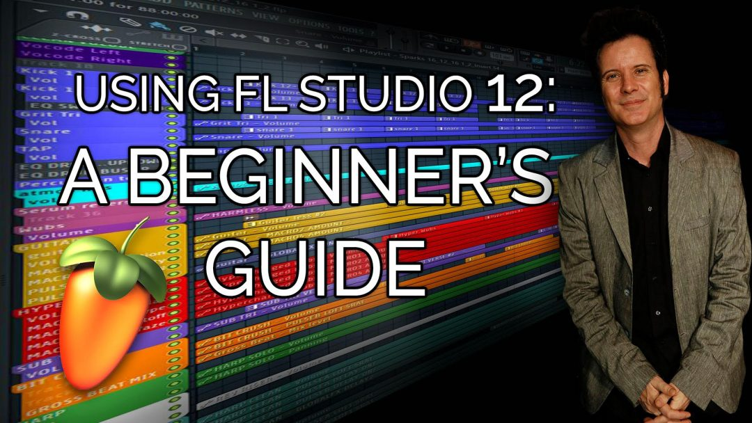 Fl Studio: A beginner's guide