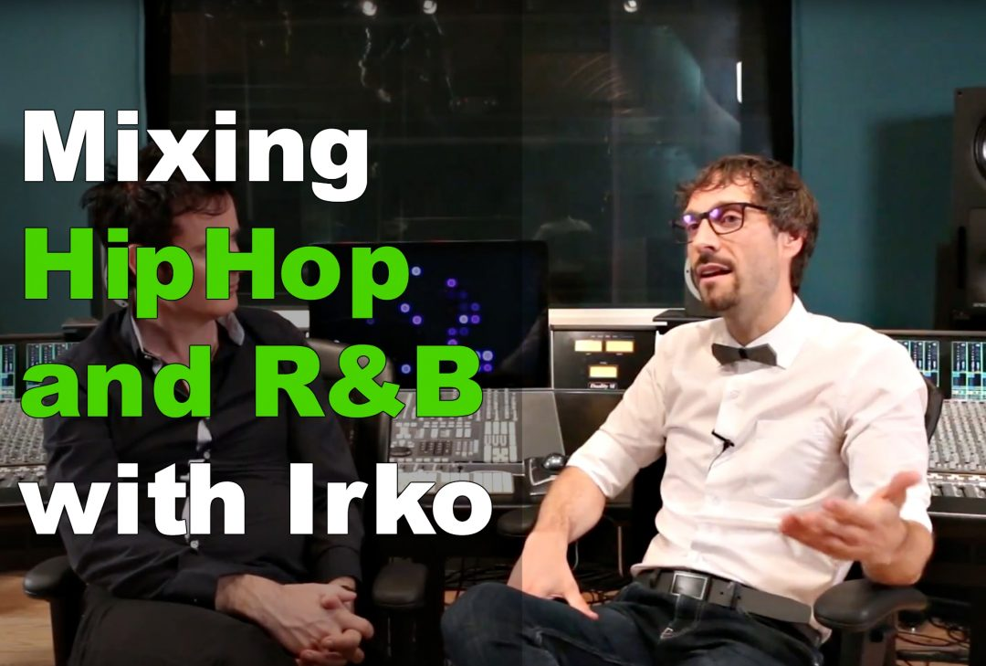 Mixing Hiphop & R&B with Mixing engineer Irko