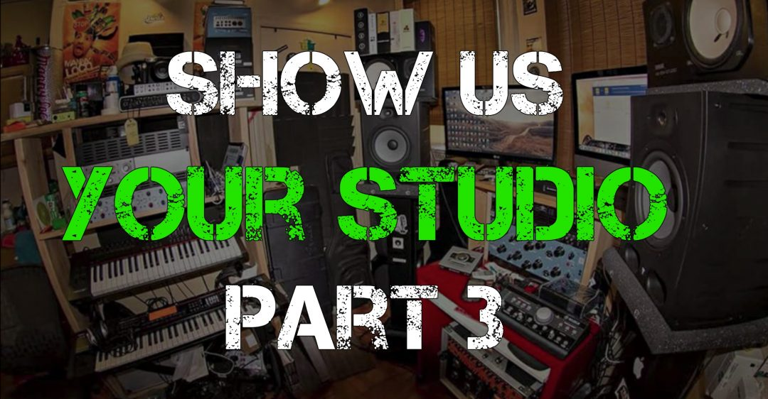 Show Us Your Studio Part 3