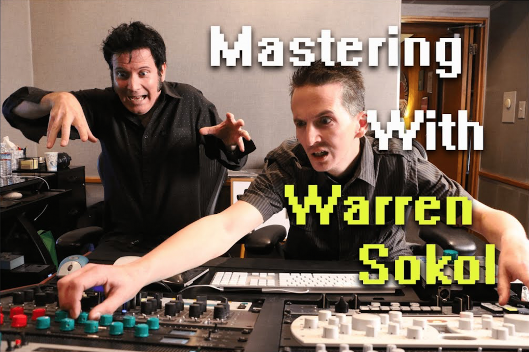 Mastering music with Mastering engineer Warren Sokol