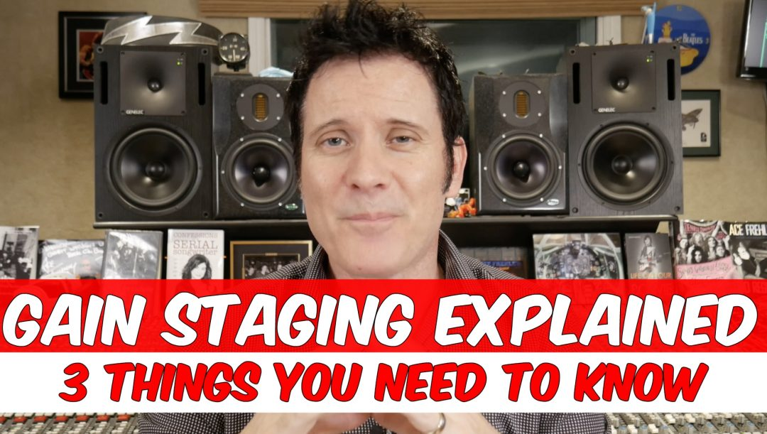 3 things you need to know about gain staging