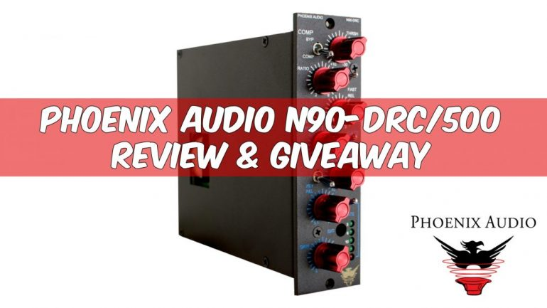 Review & Giveaway: Phoenix Audio N90-DRC/500 Compressor and Gate
