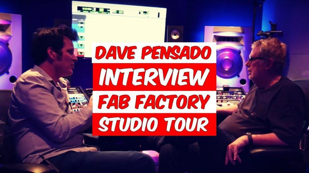 Dave Pensado Interview_Fab Factory_1