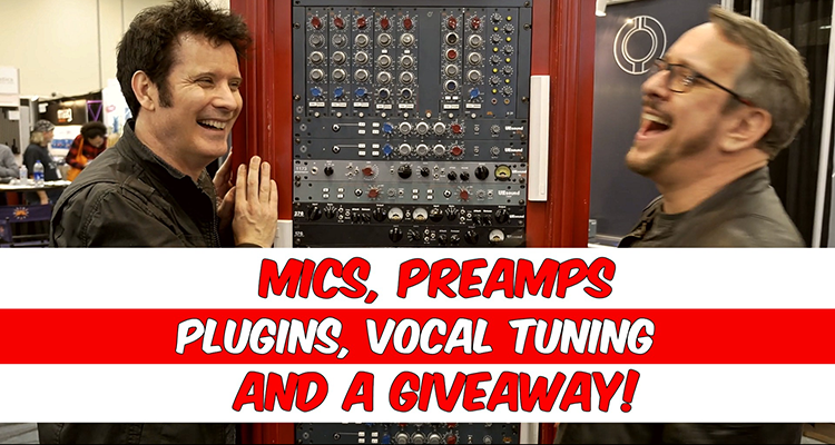 Mics, Preamps, Plugins, Vocal Tuning, and a Giveaway