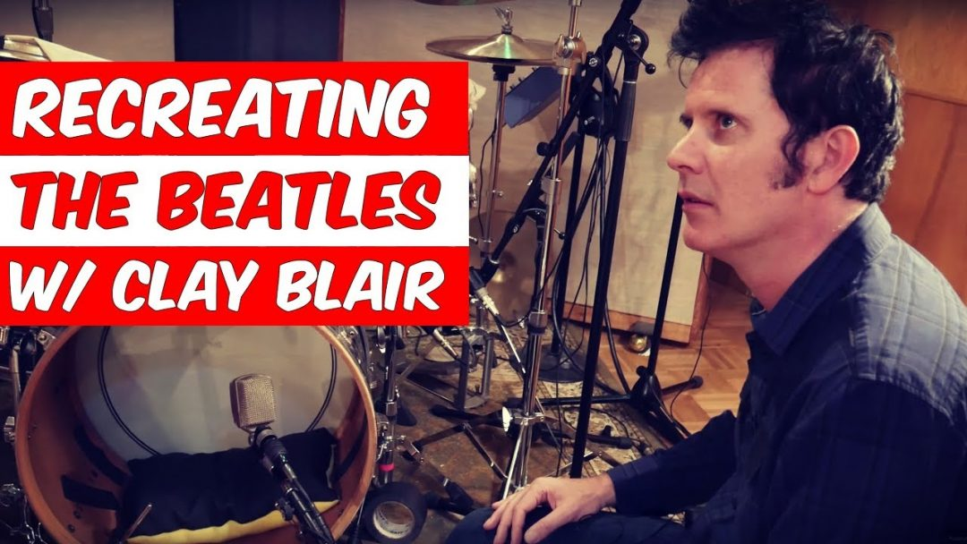Recreating The Beatles Tones with Clay Blair