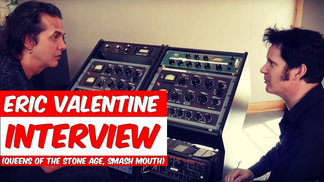 Eric Valentine Interview (Queens of the Stone Age, Smash Mouth)