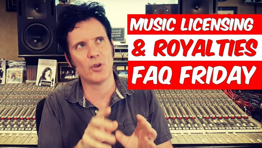 Music Licensing & Royalties | FAQ Friday