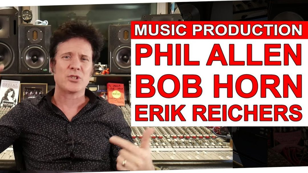 Music Production With Phil Allen, Bob Horn & Erik Reichers