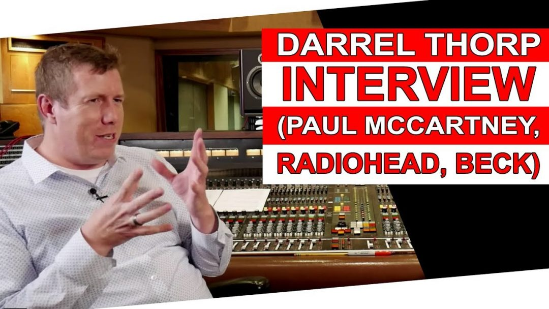Darrell Thorp Interview (Paul McCartney, Radiohead, Beck)