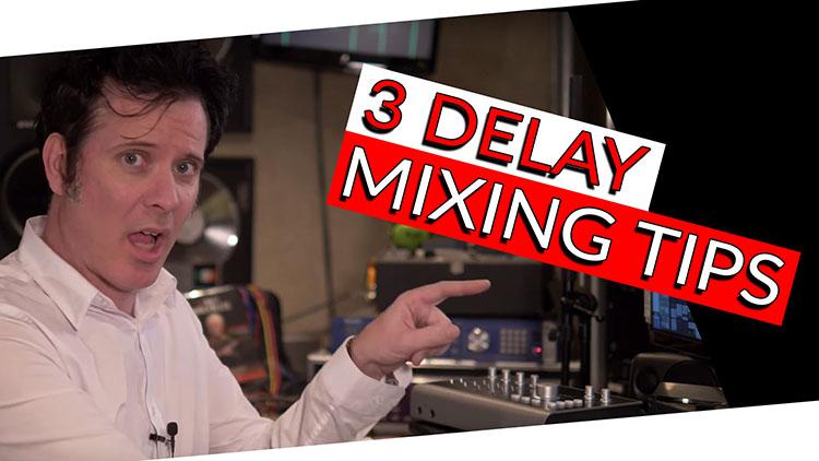 3 DELAY MIXING TIPS-1