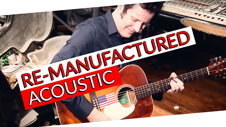 RE-MANUFACTURED ACOUSTIC-1