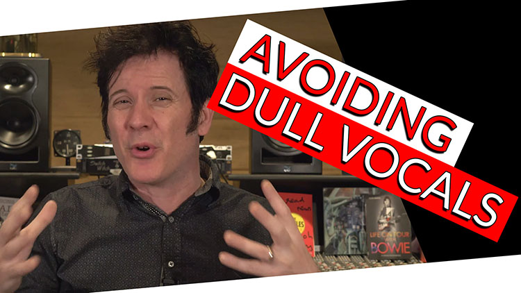 Avoiding Dull vocals-1