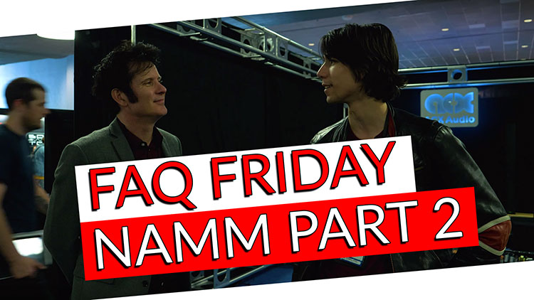FAQ NAMM Part 2-1