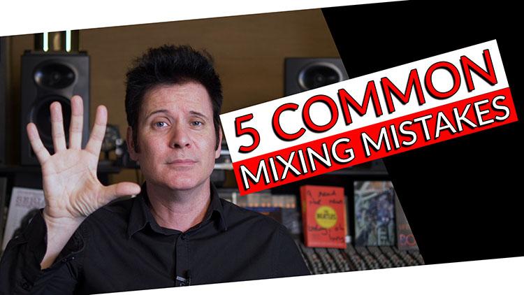5 common mixing mistakes-1
