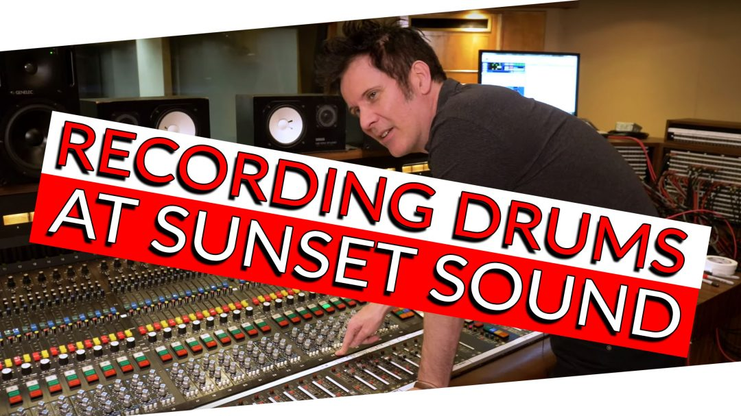RECORDING DRUMS AT SUNSET SOUND-1