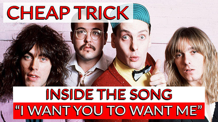 Cheap Trick ITS: I want you to want me -1