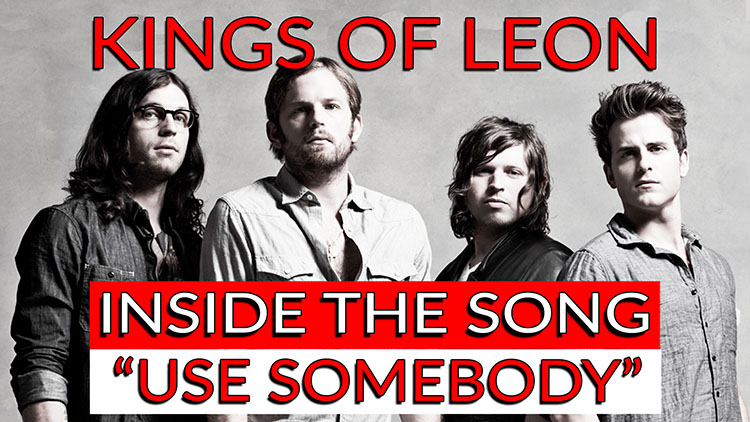 King of Leon use somebody-1