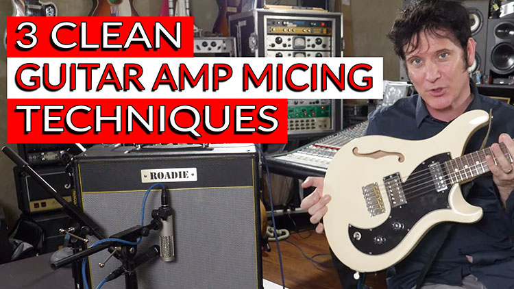 3 clean guitar amp Micing techniques-1
