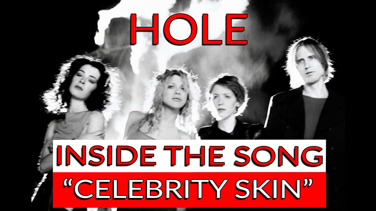 INSIDE THE SONG CELEBRITY SKIN BY HOLE-1