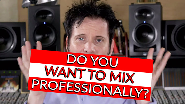 Do you want to Mix Professionally-1