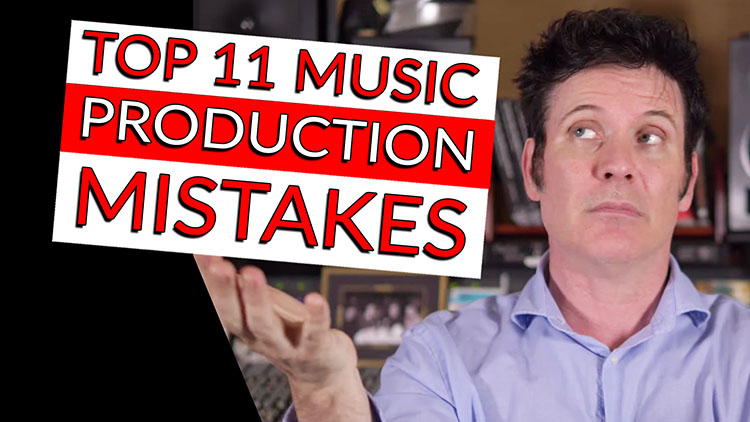 TOP 11 MUSIC PRODUCTION MISTAKES-2