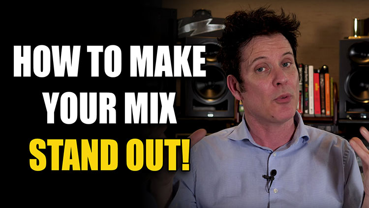 How to Make Your Mix Stand Out