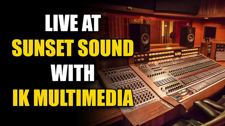 Sunset Sound with IK Multimedia