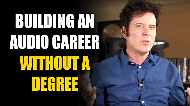 Audio Career without a Degree