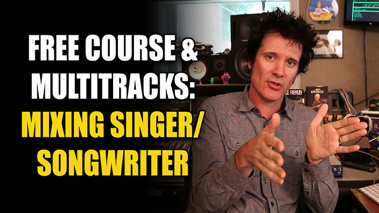 Mixing Singer Songwriter Course