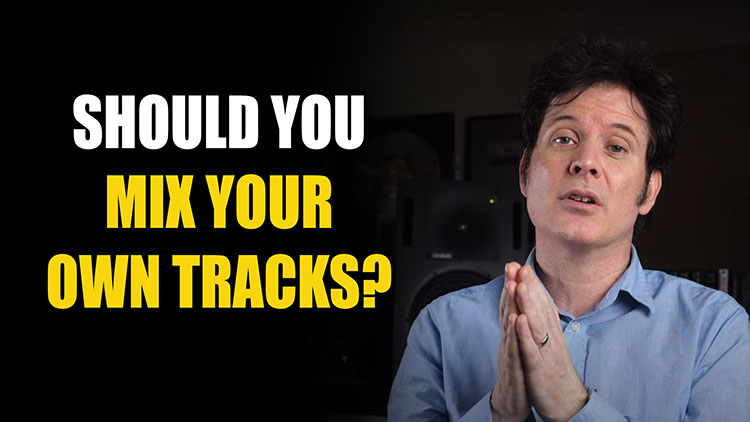 Should you mix your own tracks