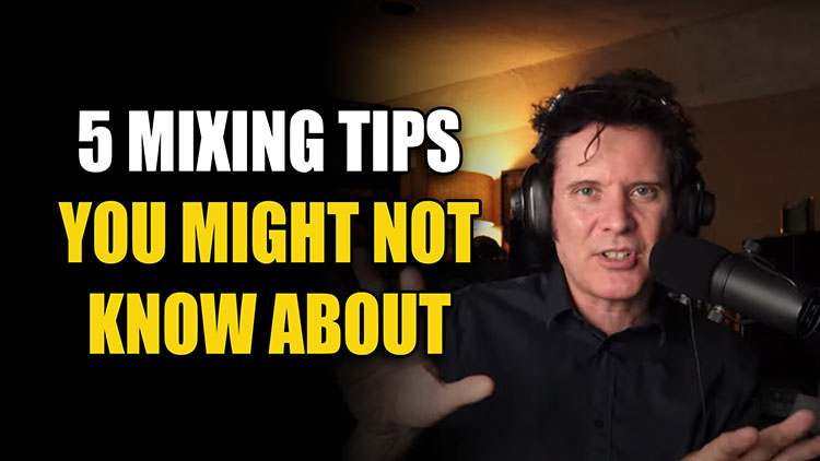 5 Mixing Tips You Might Not Know About750