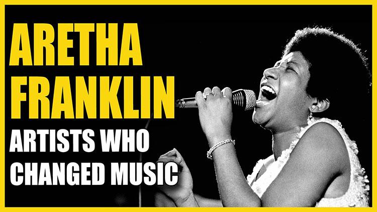 Aretha Franklin Artists Who Changed Music750